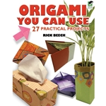 Origami You Can Use: 27 Practical Projects